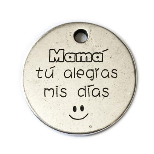 mama tu alegras mis dias