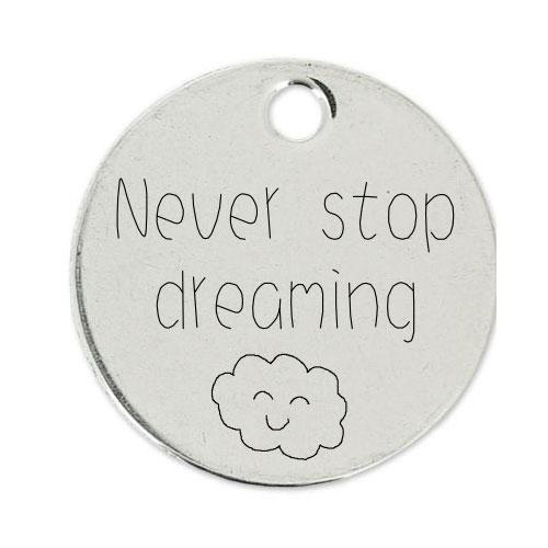 Medalla Personalizada de 22 mm Never Stop Dreaming